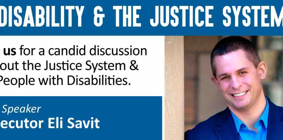 Disability & The Justice System: Talk with Prosecutor Savit